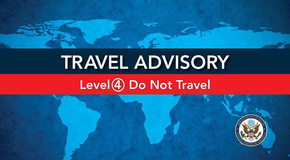 Travel Advisory: Level 4