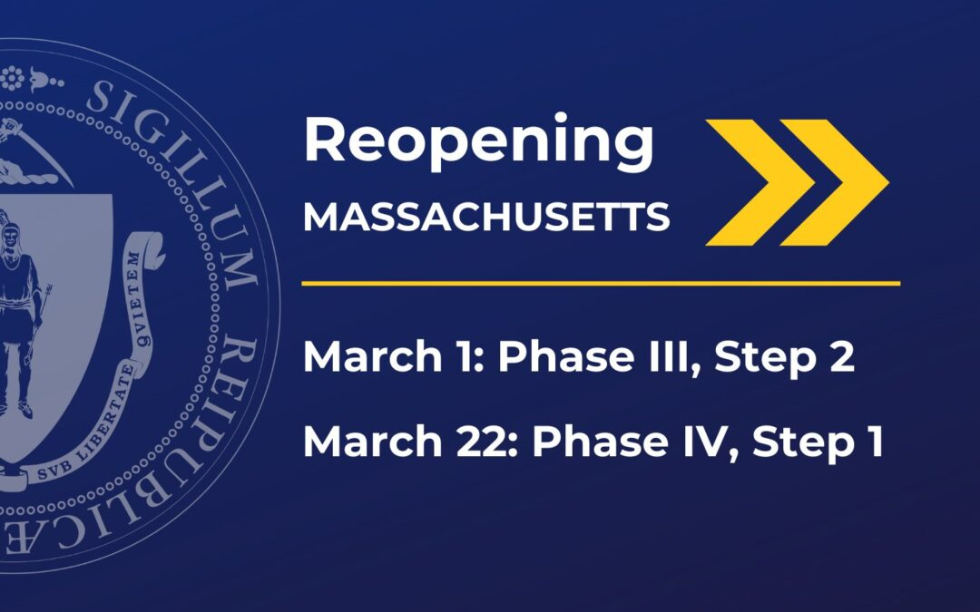 Massachusetts will advance to Step 2 of Phase III on March 1; Phase IV planned to start March 22